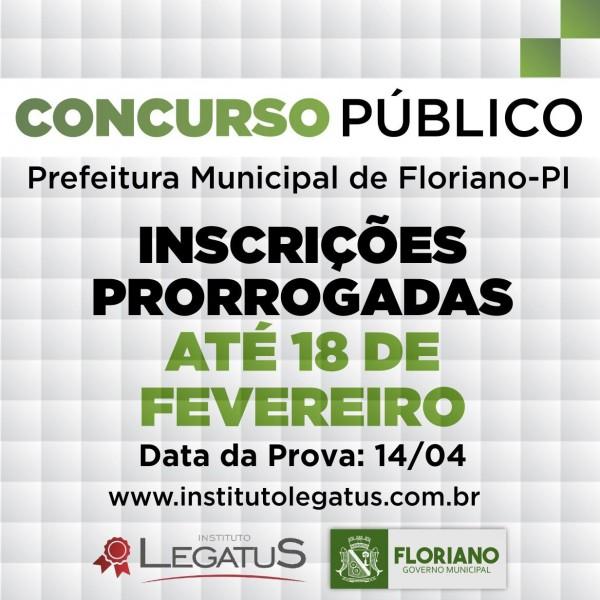 Prefeitura de Floriano prorroga inscrições do concurso público para o dia 18